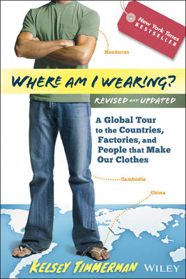 Where am I Wearing?: A Global Tour to the Countries, Factories, and People That Make Our Clothes - Where am I? (Paperback)