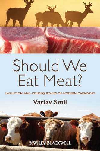Should We Eat Meat?: Evolution and Consequences of Modern Carnivory (Paperback)