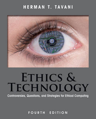 Ethics and Technology: Controversies, Questions, and Strategies for Ethical Computing - Delisted (Paperback)