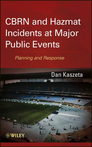CBRN and Hazmat Incidents at Major Public Events: Planning and Response (Hardback)