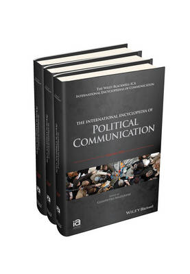 The International Encyclopedia of Political Communication: 3 Volume Set - ICAZ - Wiley Blackwell-ICA International Encyclopedias of Communication (Hardback)