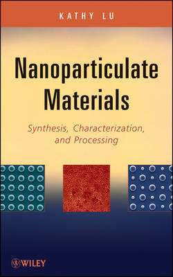 Nanoparticulate Materials: Synthesis, Characterization, and Processing (Hardback)