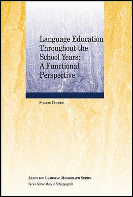 Language Education Throughout the School Years: A Functional Perspective - Language Learning Monograph (Paperback)
