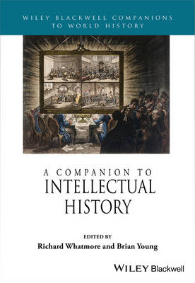 A Companion to Intellectual History - Wiley Blackwell Companions to World History (Hardback)