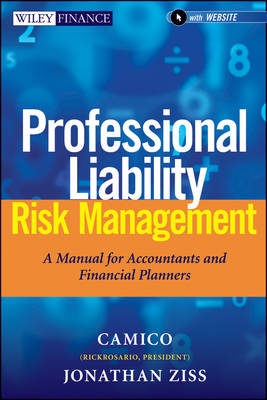 Professional Liability Risk Management: A Manual for Accountants and Financial Planners + Website - Wiley Finance (Hardback)