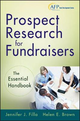 Prospect Research for Fundraisers: The Essential Handbook - The AFP/Wiley Fund Development Series (Hardback)