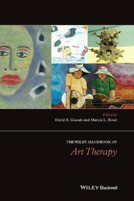 The Wiley Handbook of Art Therapy - Wiley Clinical Psychology Handbooks (Hardback)