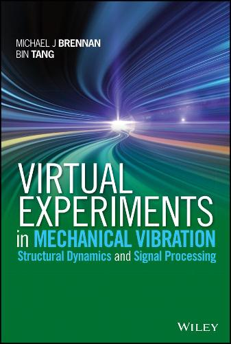 Virtual Experiments in Mechanical Vibrations: Structural Dynamics and Signal Processing (Hardback)