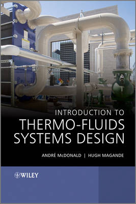 Introduction to Thermo-Fluids Systems Design (Hardback)