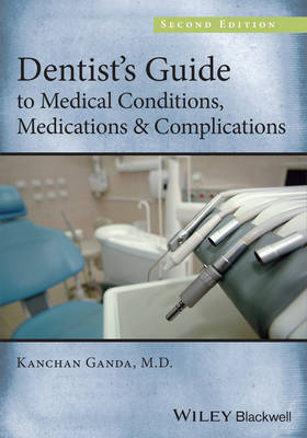 Dentist's Guide to Medical Conditions, Medications and Complications (Paperback)