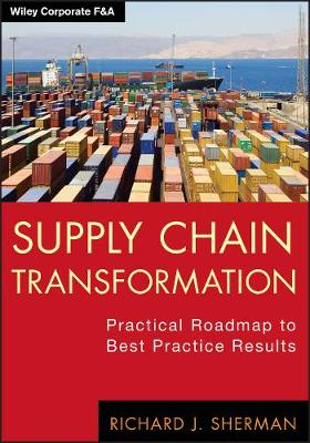 Supply Chain Transformation: Practical Roadmap to Best Practice Results - Wiley Corporate F&A (Hardback)