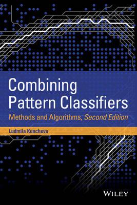 Combining Pattern Classifiers: Methods and Algorithms (Hardback)