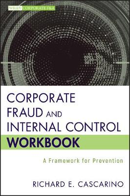 Corporate Fraud and Internal Control Workbook: A Framework for Prevention - Wiley Corporate F&A (Paperback)