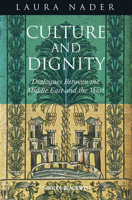 Culture and Dignity: Dialogues Between the Middle East and the West (Hardback)