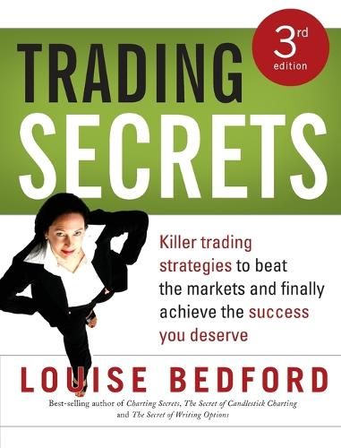 Trading Secrets: Killer trading strategies to beat the markets and finally achieve the success you deserve (Paperback)