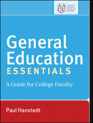 General Education Essentials: A Guide for College Faculty (Paperback)