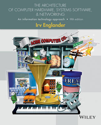 The Architecture of Computer Hardware, Systems Software, and Networking: An Information Technology Approach (Paperback)