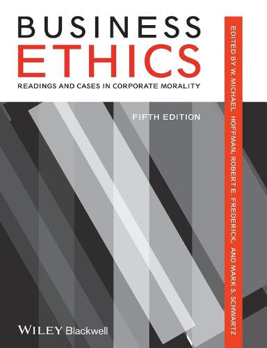 Business Ethics: Readings and Cases in Corporate Morality (Paperback)