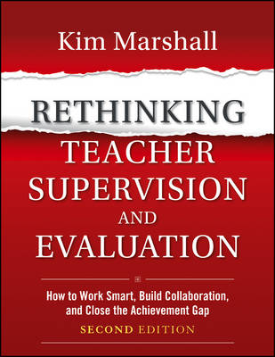 Rethinking Teacher Supervision and Evaluation: How to Work Smart, Build Collaboration, and Close the Achievement Gap (Paperback)