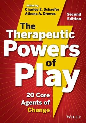 The Therapeutic Powers of Play: 20 Core Agents of Change (Paperback)