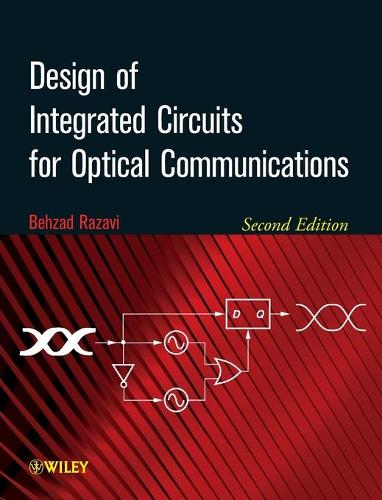Design of Integrated Circuits for Optical Communications (Hardback)