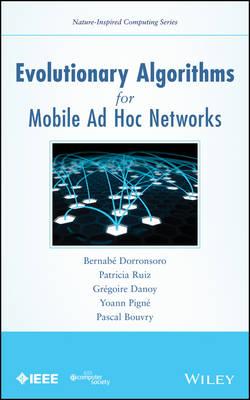 Evolutionary Algorithms for Mobile Ad Hoc Networks - Nature-Inspired Computing Series (Hardback)