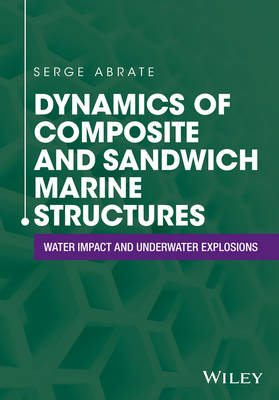Dynamics of Composite and Sandwich Marine Structures: Water Impact and Underwater Explosions (Hardback)