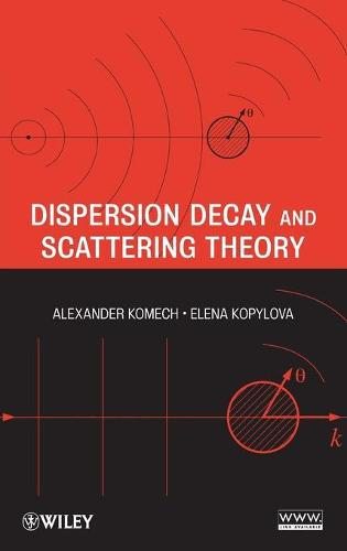 Dispersion Decay and Scattering Theory (Hardback)