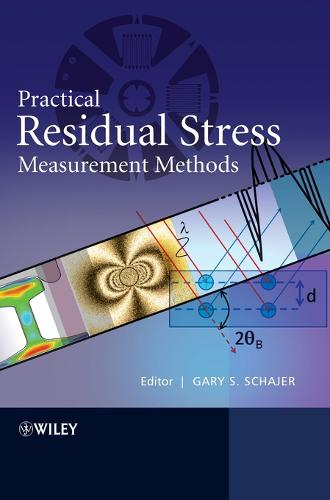Practical Residual Stress Measurement Methods (Hardback)