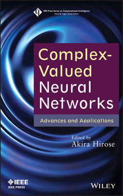Complex-Valued Neural Networks: Advances and Applications - IEEE Press Series on Computational Intelligence (Hardback)