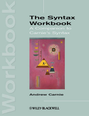 The Syntax Workbook: A Companion to Carnie's Syntax - Introducing Linguistics (Paperback)