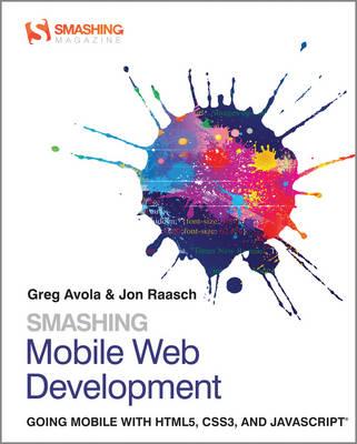 Smashing Mobile Web Development - Smashing Magazine Book Series (Paperback)