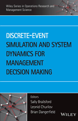 Discrete-Event Simulation and System Dynamics for Management Decision Making - Wiley Series in Operations Research and Management Science (Hardback)