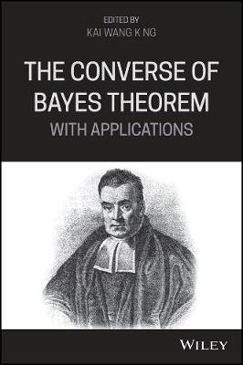 The Converse of Bayes Theorem with Applications (Hardback)