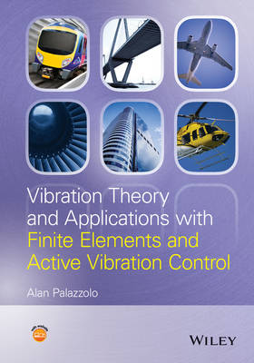Vibration Theory and Applications with Finite Elements and Active Vibration Control (Hardback)