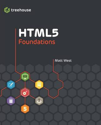 HTML5 Foundations - Treehouse Book Series (Paperback)