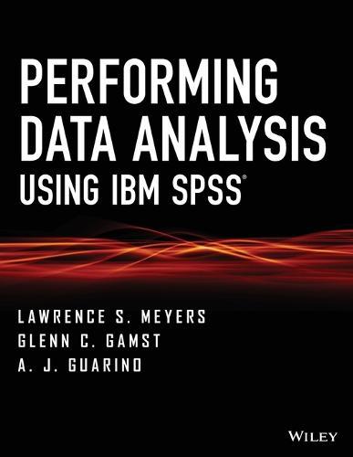 Performing Data Analysis Using IBM SPSS (Paperback)