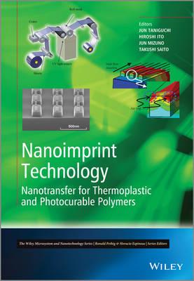 Nanoimprint Technology: Nanotransfer for Thermoplastic and Photocurable Polymers - Microsystem and Nanotechnology Series (ME20) (Hardback)