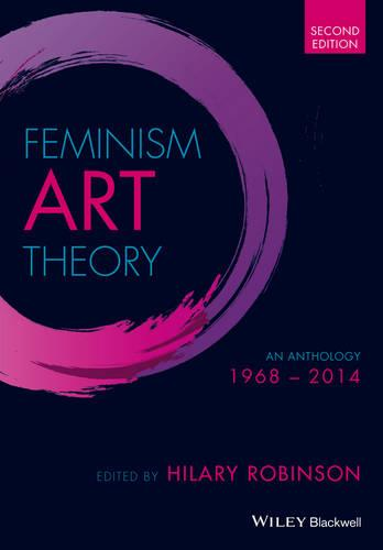 Feminism Art Theory: An Anthology 1968 - 2014 (Paperback)