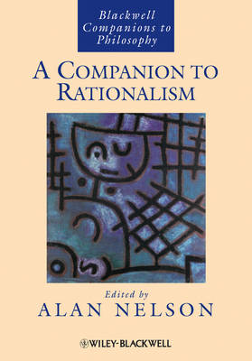 A Companion to Rationalism - Blackwell Companions to Philosophy (Paperback)