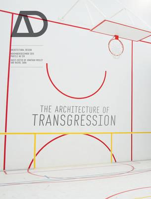 The Architecture of Transgression - Architectural Design (Paperback)