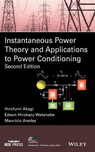 Instantaneous Power Theory and Applications to Power Conditioning - IEEE Press Series on Power Engineering (Hardback)