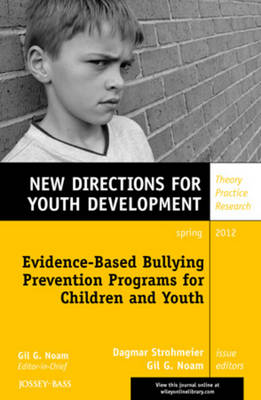 Evidence-Based Bullying Prevention Programs for Children and Youth: New Directions for Youth Development, Number 133 - J-B MHS Single Issue Mental Health Services (Paperback)