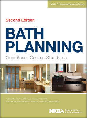 Bath Planning: Guidelines, Codes, Standards - NKBA Professional Resource Library (Hardback)