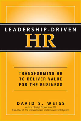 Leadership-Driven HR: Transforming HR to Deliver Value for the Business (Hardback)