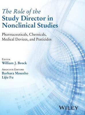 The Role of the Study Director in Nonclinical Studies: Pharmaceuticals, Chemicals, Medical Devices, and Pesticides (Hardback)