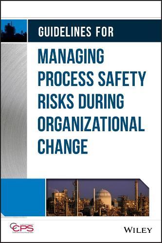 Guidelines for Managing Process Safety Risks During Organizational Change (Hardback)