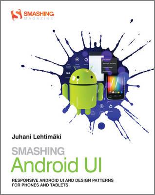 Smashing Android UI - Smashing Magazine Book Series (Paperback)