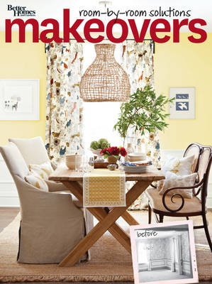 Makeovers: Room by Room Solutions - Better Homes and Gardens Decorating (Paperback)