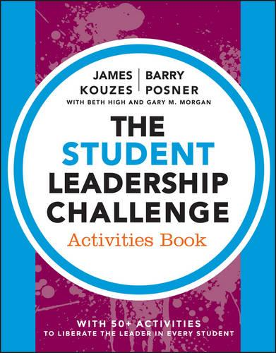 The Student Leadership Challenge: Activities Book - J-B Leadership Challenge: Kouzes/Posner (Paperback)